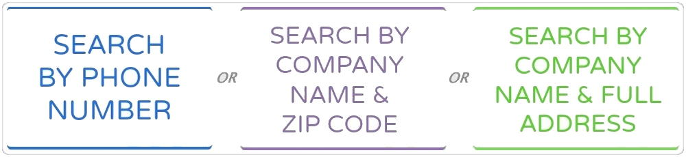 Search by phone number, company name and zip code, or by company name and full address.