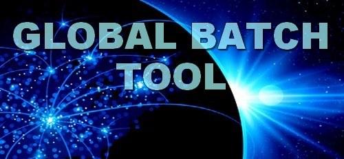 GLOBAL BATCH TOOL